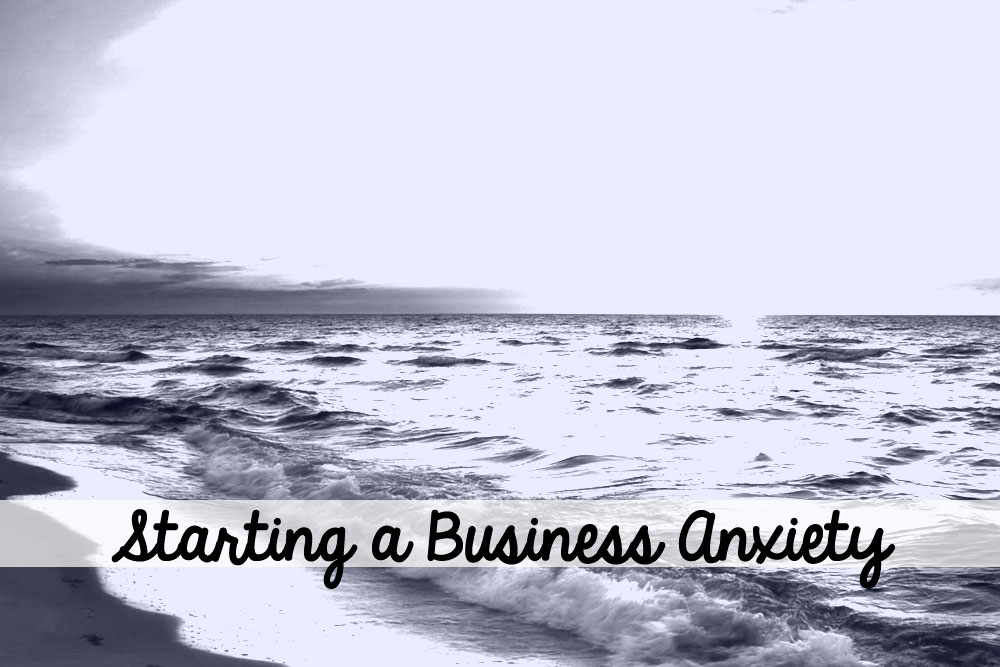 Starting A Business Anxiety